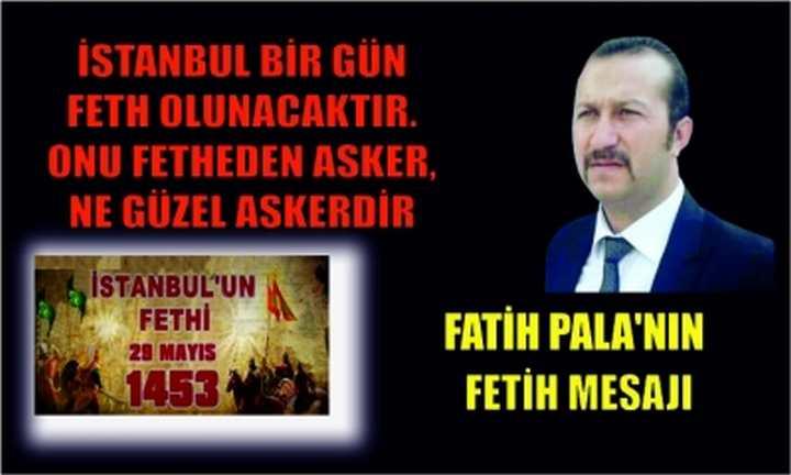 FATİH PALA'NIN FETİH MESAJI