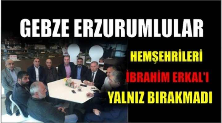 Gebze Erzurumlular Erkal'ı Yalnız Bırakmadı