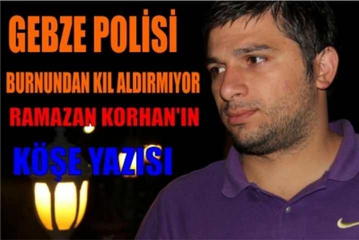 GEBZE POLİSİ  BURNUNDAN KIL ALDIRMIYOR