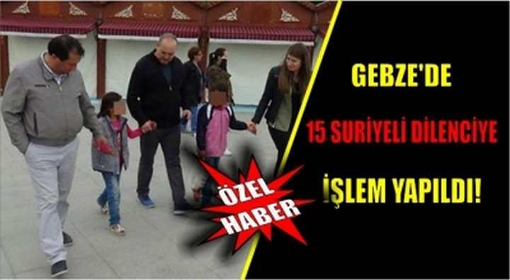 Gebze'de 15 Suriyeli dilenciye işlem yapıldı!