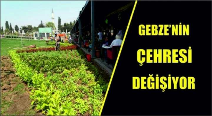 Gebze'nin çehresi değişiyor