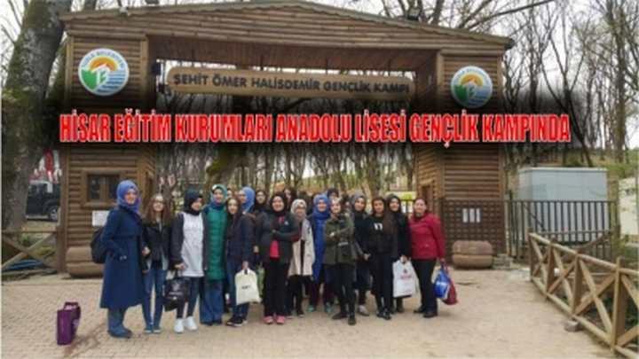 HİSAR EĞİTİM KURUMLARI ANADOLU LİSESİ GENÇLİK KAMPINDA