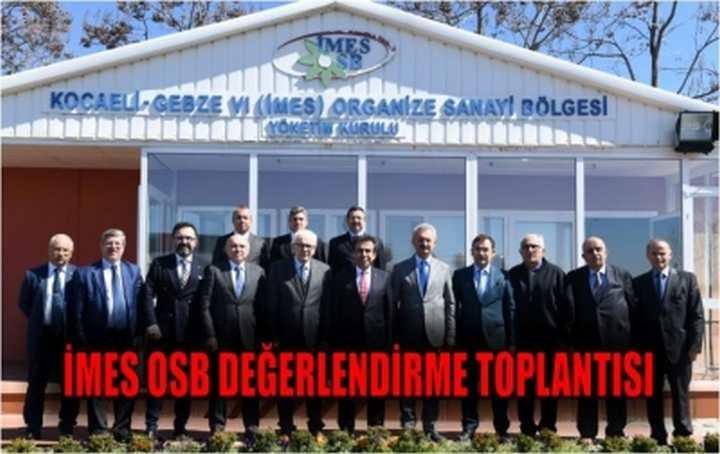 İMES OSB DEĞERLENDİRME TOPLANTISI