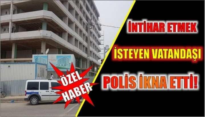 İntihar etmek isteyen vatandaşı polis ikna etti!
