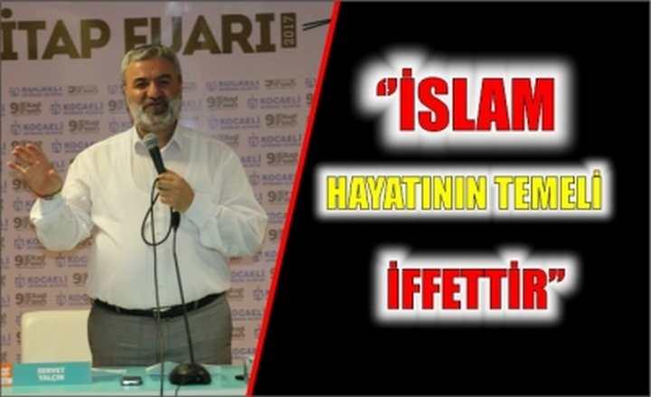 ''İslam hayatının temeli iffettir''