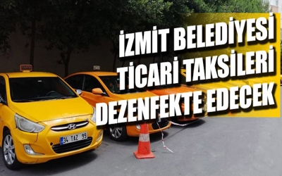 İzmit Belediyesi ticari taksileri dezenfekte edecek
