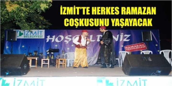 İZMİT'TE HERKES RAMAZAN COŞKUSUNU YAŞAYACAK