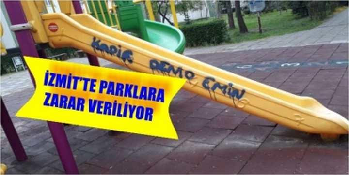İZMİT'TE PARKLARA ZARAR VERİLİYOR