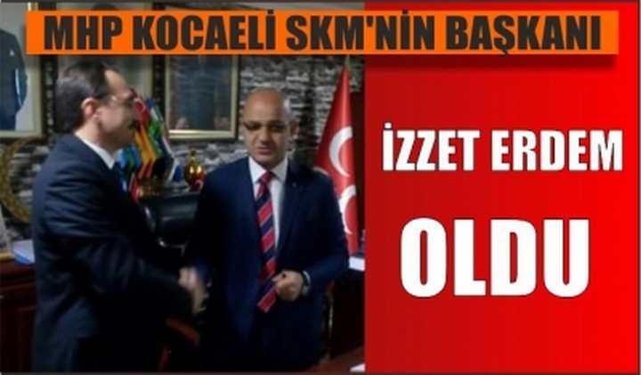 İzzet Erdem MHP Kocaeli SKM'nin Başkanı Oldu