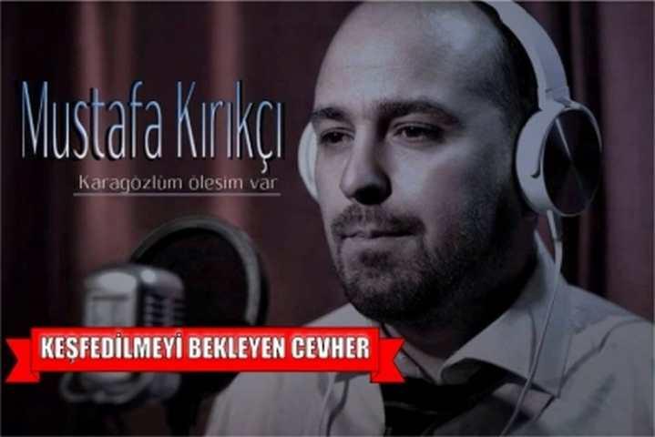 Keşfedilmeyi bekleyen cevher; Mustafa Kırıkçı
