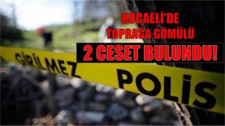 Kocaeli'de Toprağa Gömülü 2 Ceset Bulundu!