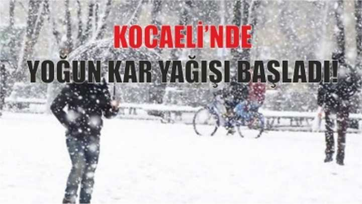 KOCAELİ'NDE YOĞUN KAR YAĞIŞI BAŞLADI!