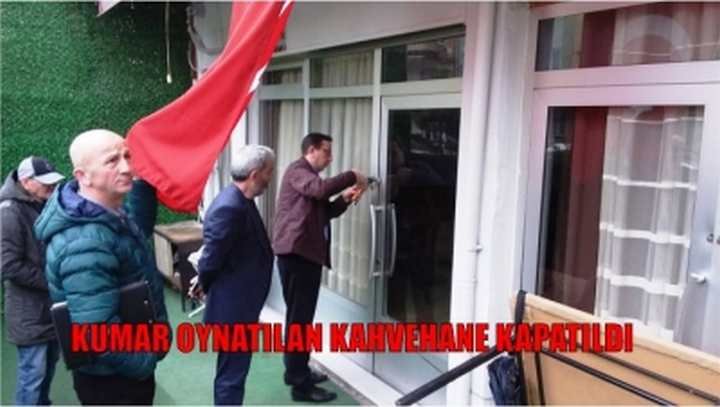 KUMAR OYNATILAN KAHVEHANE KAPATILDI