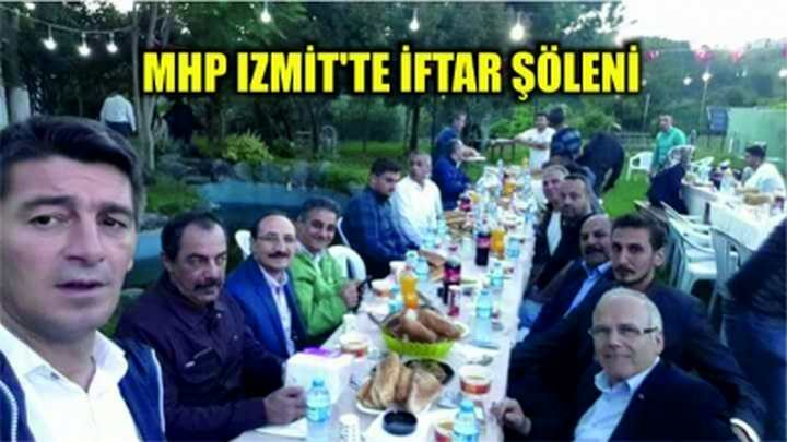 MHP İZMİT'TE İFTAR ŞÖLENİ