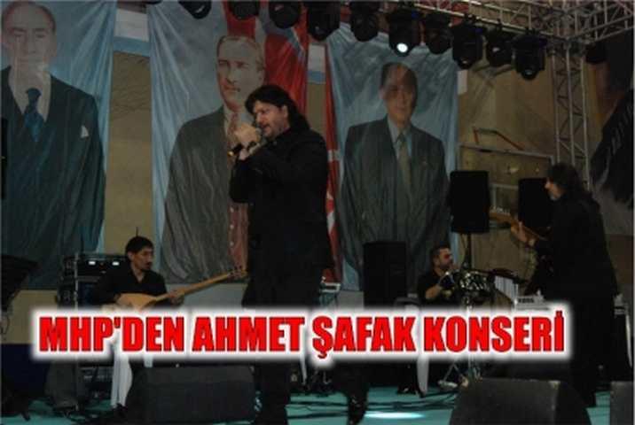 MHP'DEN AHMET ŞAFAK KONSERİ
