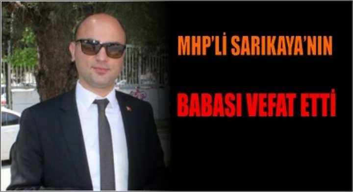 MHP'Lİ SARIKAYA'NIN BABASI VEFAT ETTİ