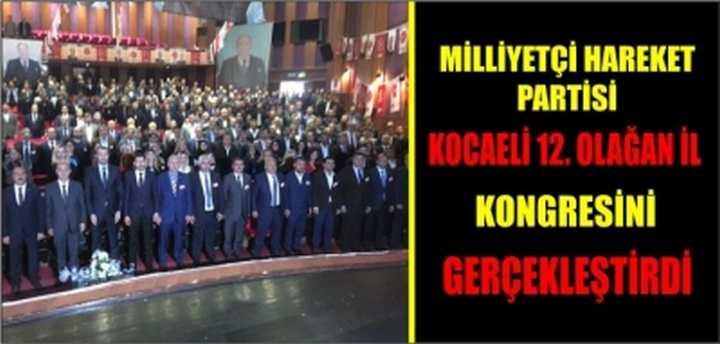 Milliyetçi Hareket Partisi Kocaeli 12. Olağan il kongresini gerçekleştirdi.