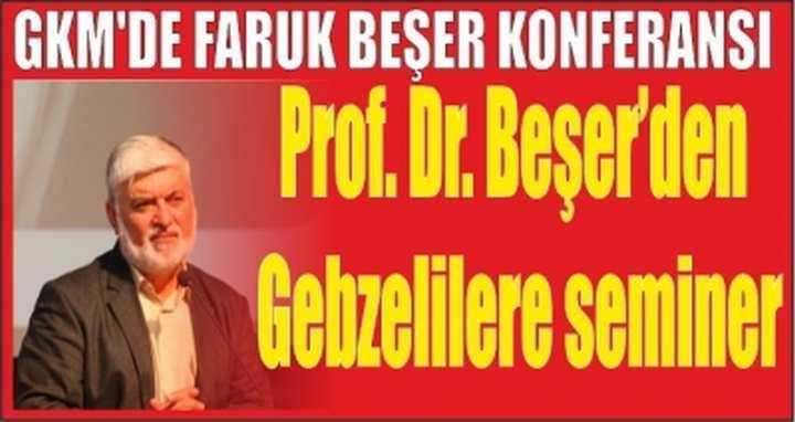 Prof. Dr. Beşer'den Gebzelilere seminer
