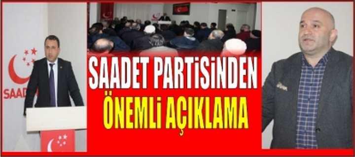 SAADET PARTİSİ'NDEN ÖNEMLİ AÇIKLAMA