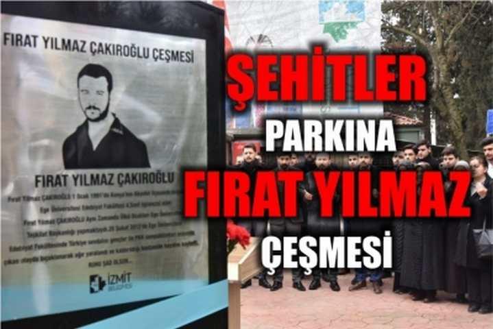 ŞEHİTLER PARKINA FIRAT YILMAZ ÇEŞMESİ