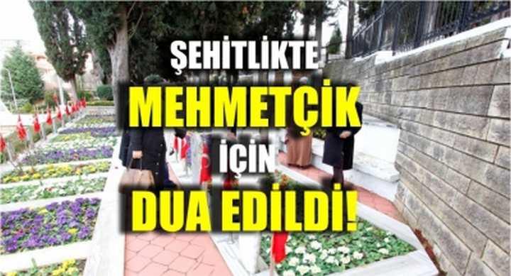 Şehitlikte Mehmetçik için dua edildi