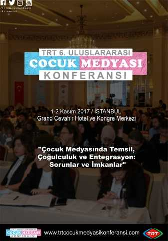 TRT 6. Uluslararası Çocuk Medyası Konferansı 1-2 Kasım tarihlerinde İstanbul'da düzenleniyor